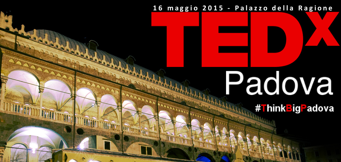 TEDxPadova 2015 #ThinkBig